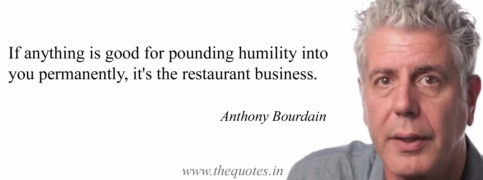 Picture of Anthony Bourdain with the quote