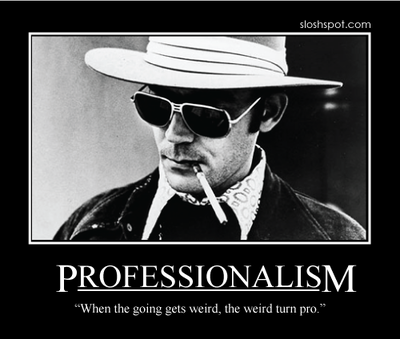 Motivational Poster depicting Hunter S. Thompson smoking. The text reads