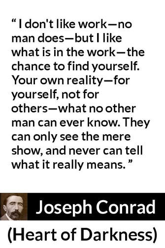 Quote from Heart of Darkness by Joseph Conrad