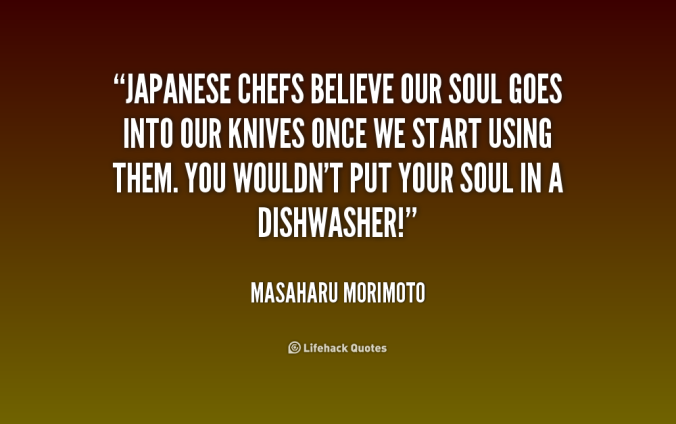 Quotation from Iron Chef Masaharu Morimoto, saying