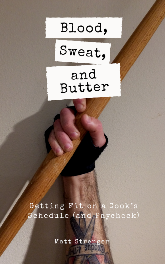"The front cover of ""Blood, Sweat, and Butter- Getting Fit on a Cook's Schedule (and Paycheck)"