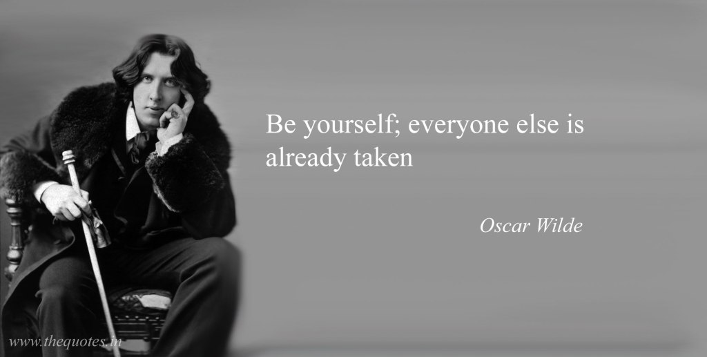 "A portrait of Oscar Wilde in grayscale with the quote ""Be yourself; everyone else is already taken."""